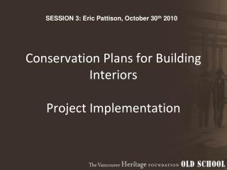 Conservation Plans for Building Interiors Project Implementation