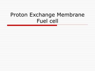 Proton Exchange Membrane Fuel cell
