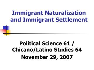 Immigrant Naturalization and Immigrant Settlement