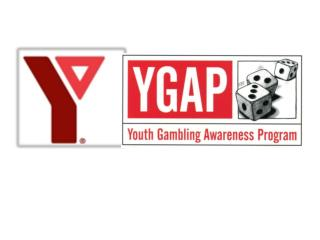 GOALS To  gain awareness of youth gambling To  understand the YMCA YGAP's methods and approaches