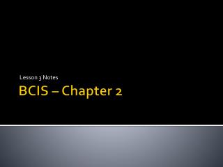 BCIS – Chapter 2