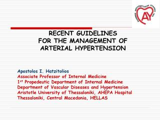 Recent Guidelines  for the Management of  Arterial Hypertension