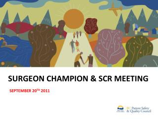 Surgeon Champion &  SCR  meeting