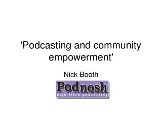 'Podcasting and community empowerment'