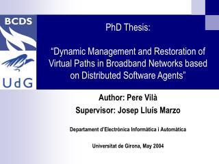 Author: Pere Vilà Supervisor: Josep Lluís Marzo Departament d'Electrònica Informàtica i Automàtica