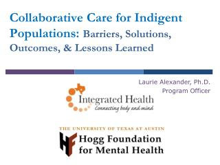 Collaborative Care for Indigent Populations:  Barriers, Solutions, Outcomes, & Lessons Learned