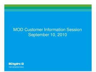 MOD Customer Information Session  September 10, 2010