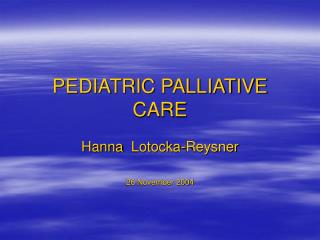 PEDIATRIC PALLIATIVE CARE