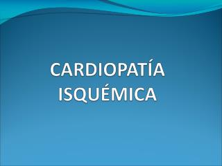 Incluye: Angina estable. SCASEST: 	- Angina inestable. 	- IAM no Q. SCACEST: 	- IAM. 	- MS.