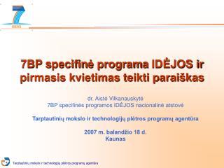 7BP s pecifin ė program a  IDĖJOS ir pirmasis kvietimas teikti paraiškas