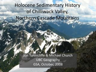 Holocene Sedimentary History of Chilliwack Valley, Northern Cascade Mountains