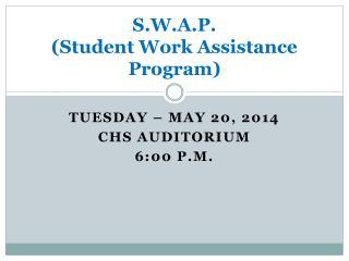 S.W.A.P.  (Student Work Assistance Program)