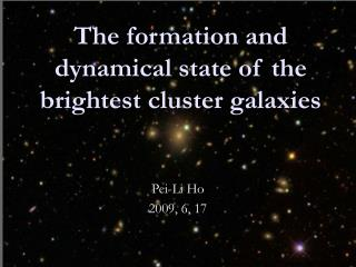 The formation and dynamical state of the brightest cluster galaxies
