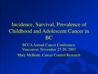 Incidence, Survival, Prevalence of Childhood and Adolescent Cancer in BC