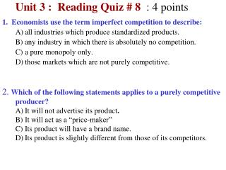 Unit 3 :  Reading Quiz # 8 :  4  points