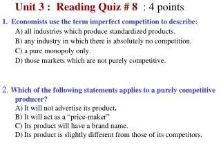 Unit 3 :  Reading Quiz # 8 :  4  points