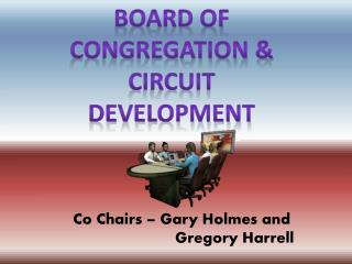 Board of Congregation & Circuit  Development