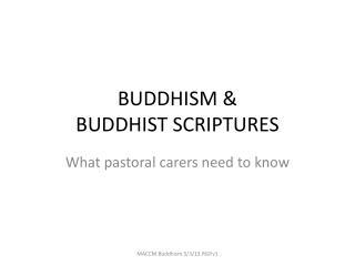 BUDDHISM &  BUDDHIST SCRIPTURES
