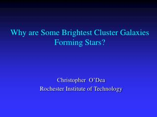 Why are Some Brightest Cluster Galaxies Forming Stars?