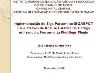 José Roberto de Melo Filho Orientadora: Prof.ª  Ms . Marília Aranha Freire