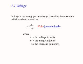 Voltage is the energy per unit charge created by the separation, which can be expressed as