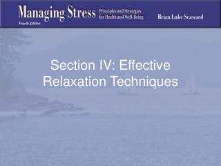 Section IV: Effective Relaxation Techniques