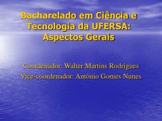 Bacharelado em Ciência e Tecnologia da UFERSA: Aspectos Gerais