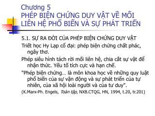 Chương 5 PHÉP BIỆN CHỨNG DUY VẬT VỀ MỐI LIÊN HỆ PHỔ BIẾN VÀ SỰ PHÁT TRIỂN