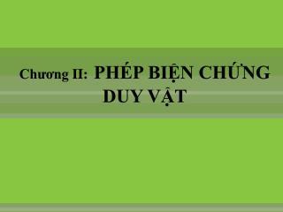 Chương  II: PHÉP BIỆN CHỨNG DUY VẬT