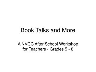 Book Talks and More
