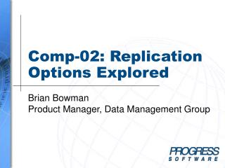Comp-02: Replication Options Explored