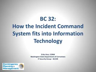 BC 32:  How the Incident Command System fits into Information Technology