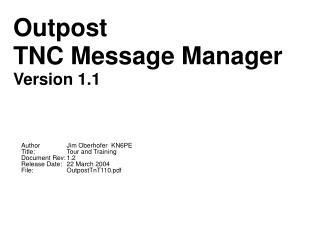AuthorJim Oberhofer  KN6PE Title:Tour and Training Document Rev:1.2 Release Date:22 March 2004