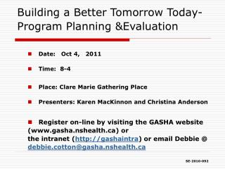 Building a Better Tomorrow Today- Program Planning &Evaluation