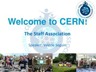 The Staff Association Speaker: Valérie Seguin