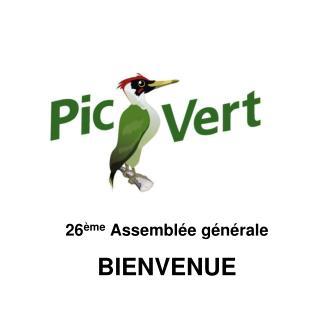 26 ème  Assemblée générale BIENVENUE