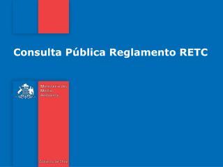Consulta Pública Reglamento RETC