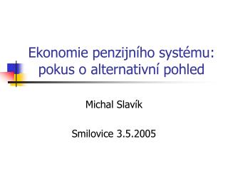 Ekonomie penzijního systému: pokus o alternativní pohled