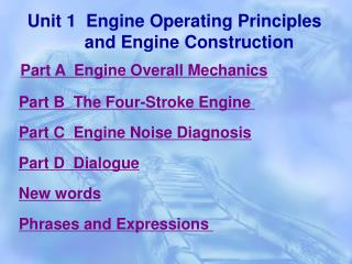Unit 1  Engine Operating Principles        and Engine Construction
