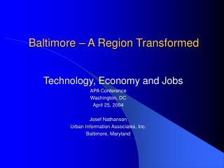 Baltimore – A Region Transformed