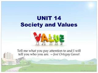 UNIT 14 Society and Values