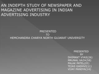 AN INDEPTH STUDY OF NEWSPAPER AND MAGAZINE ADVERTISING IN INDIAN ADVERTISING INDUSTRY