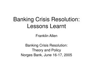 Banking Crisis Resolution: Lessons Learnt