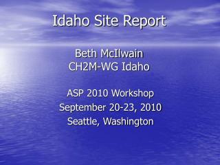 Idaho Site Report Beth McIlwain CH2M-WG Idaho