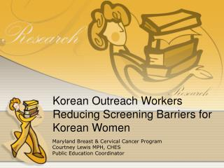 Korean Outreach Workers Reducing Screening Barriers for Korean Women