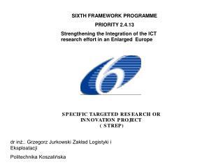 SIXTH FRAMEWORK PROGRAMME PRIORITY 2.4.13