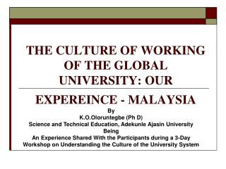 THE CULTURE OF WORKING OF THE GLOBAL UNIVERSITY: OUR EXPEREINCE - MALAYSIA