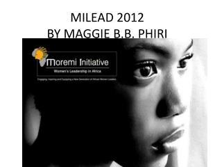 MILEAD 2012 BY MAGGIE B.B. PHIRI