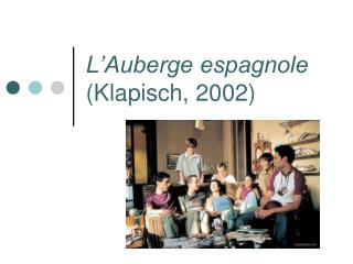 L'Auberge espagnole  (Klapisch, 2002)