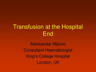 Transfusion at the Hospital End